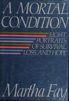 Cover of: A mortal condition | Martha Fay