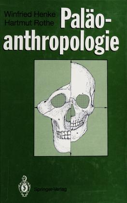 Cover of: Paläoanthropologie | Winfried Henke, Hartmut Rothe