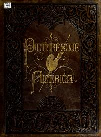 Cover of: Picturesque America; or, The land we live in. A delineation by pen and pencil of the mountains, rivers, lakes, forests, water-falls, shores, cañons, valleys, cities, and other picturesque features of our country |