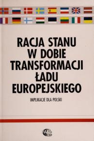 Cover of: Racja stanu w dobie transformacji ładu europejskiego | pod redakcją Janusza Stefanowicza, Iwony Grabowskiej-Lipińskiej.