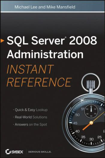 SQL server 2008 administration instant reference by Lee, Michael