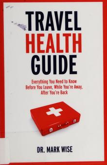 Cover of: Travel health guide | Wise, Mark