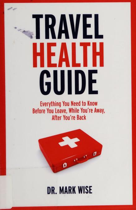 Travel health guide by Wise, Mark