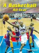 A Basketball All-Star (The Making of a Champion) by Scott Ingram