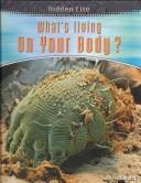 What's Living on Your Body? (Hidden Life)