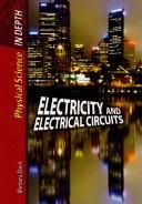 Electricity and Electrical Currents (Physical Science in Depth) by Barbara Davis