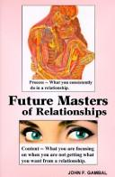 Future Masters of Relationships by John F. Gambal