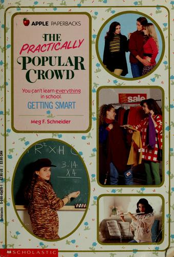 Getting Smart (The Practically Popular Crowd) by Meg F. Schneider