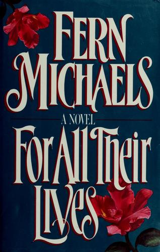 For all their lives by Fern Michaels.