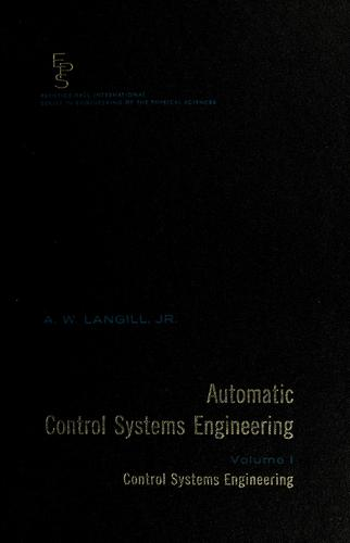 Automatic control systems engineering by A. W. Langill