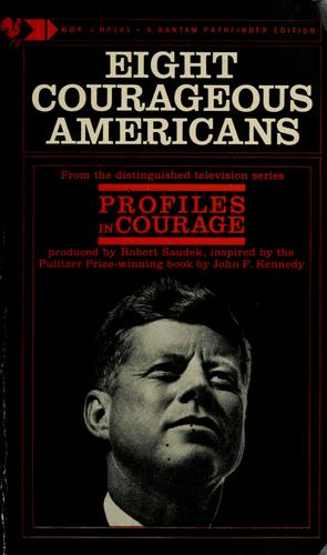 Eight courageous Americans. by
