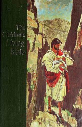 The children's living Bible; paraphrased by Kenneth Nathaniel Taylor