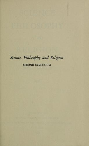 Science, philosophy, and religion by Conference on Science, Philosophy and Religion in Their Relation to the Democratic Way of Life Columbia University 1941.