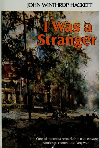 I was a stranger by Sir John Winthrop Hackett