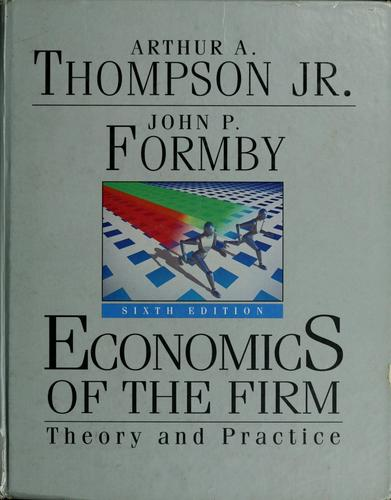 Economics of the firm by Arthur A. Thompson
