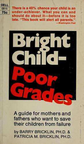 Bright child, poor grades by Barry Bricklin