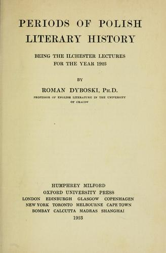 Periods of Polish literary history, being the Ilchester lectures for the year 1923 by Dyboski, Roman