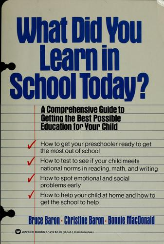 What did you learn in school today? by Bruce Baron