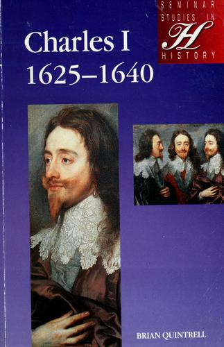Charles I, 1625-1640 by Brian Quintrell