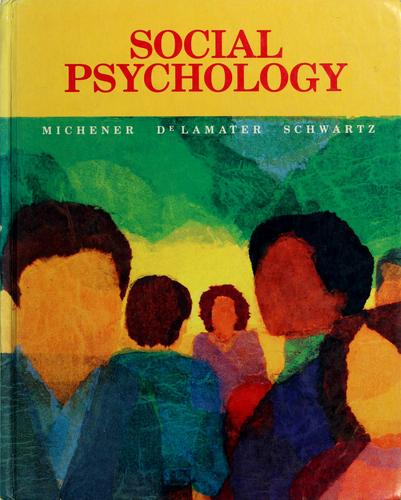 Social psychology by H. Andrew Michener