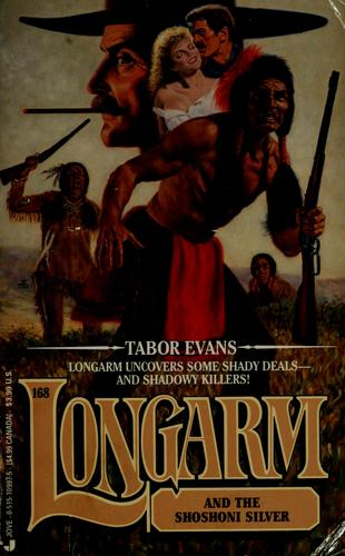 Longarm and the Shoshoni silver by Tabor Evans