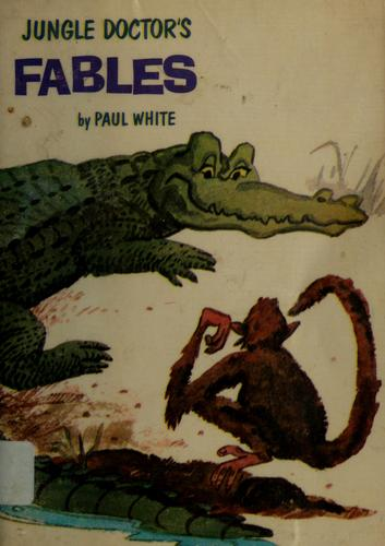 Jungle Doctor's fables by Paul Hamilton Hume White