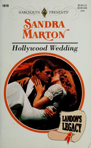 Hollywood Wedding (Landon's Legacy) by Sandra Marton