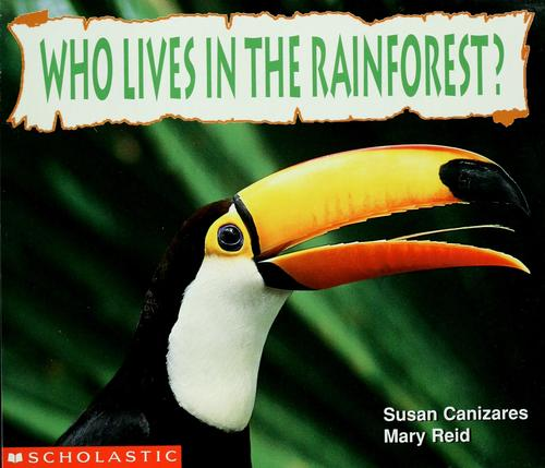 Who lives in the rainforest? by Susan Canizares