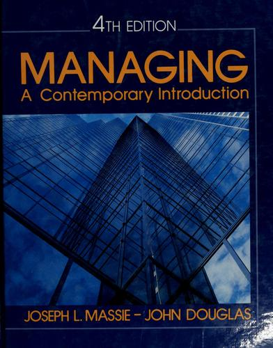 Managing, a contemporary introduction by Joseph L. Massie