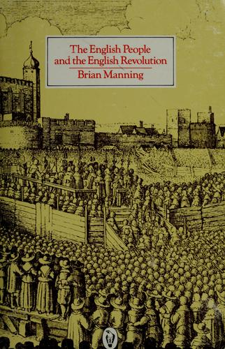 The English people and the English revolution by Brian Stuart Manning
