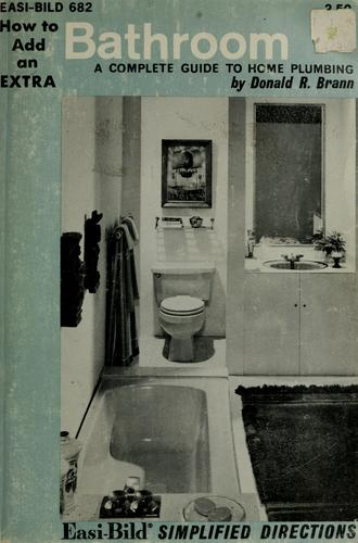 How to add an extra bathroom by Donald R. Brann