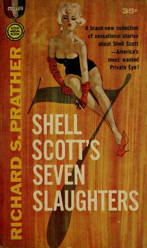 Shell Scott's Seven Slaughters by Richard S. Prather