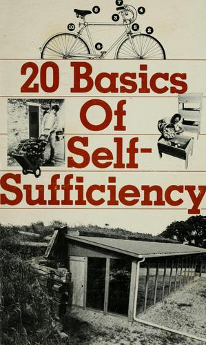 20 basics of self-sufficiency by by the editors of Rodale Press, Inc.