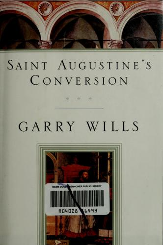 Saint Augustine's conversion by Augustine of Hippo