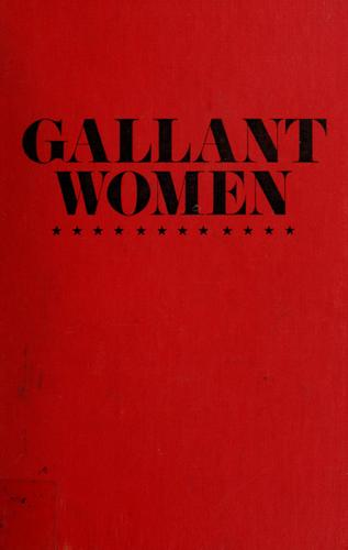 Gallant women by Margaret Chase Smith