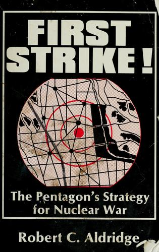 First strike! by Robert C. Aldridge
