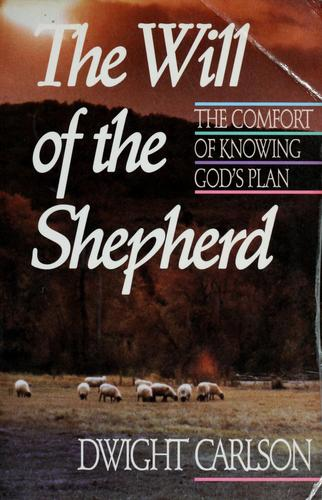 The will of the shepherd by Dwight L. Carlson