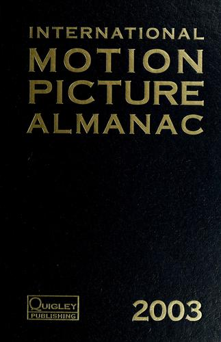 International Motion Picture Almanac 2003 (International Motion Picture Almanac) by Tracy Stevens