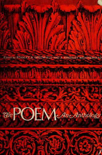 The poem; an anthology. by Stanley B. Greenfield