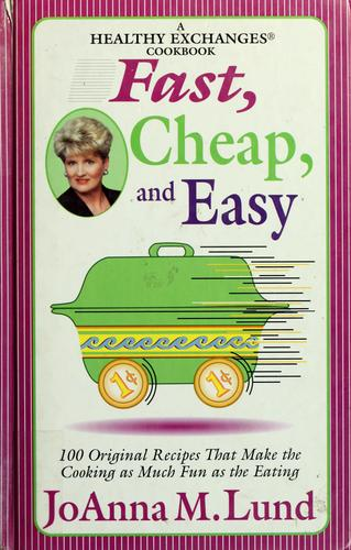 Fast, cheap, and easy by JoAnna M. Lund