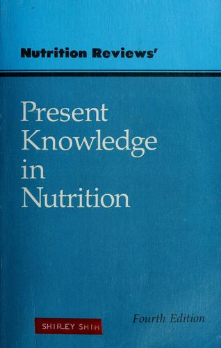 Present knowledge in nutrition by