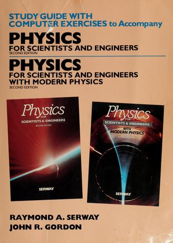 Study guide with computer exercises to accompany Physics for scientists and engineers, second edition [and] Physics for scientists and engineers with modern physics by Raymond A. Serway