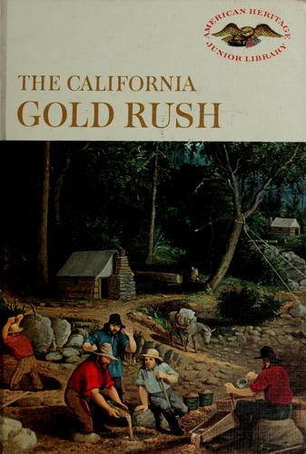 The California gold rush by Ralph K. Andrist