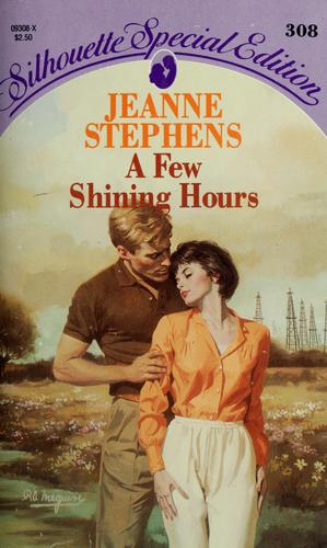Few Shining Hours by Jeanne Stephens