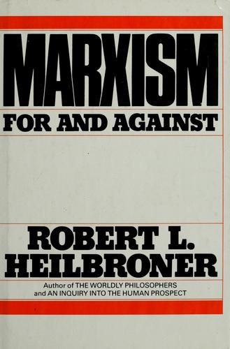 Marxism for and against by Robert Louis Heilbroner