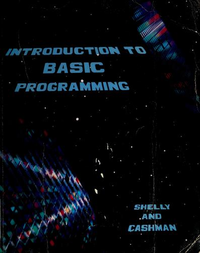 Introduction to BASIC programming by Gary B. Shelly