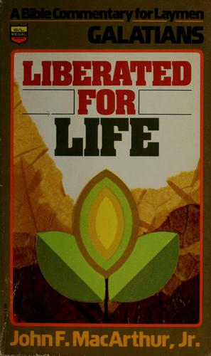 Liberated for Life  by John MacArthur