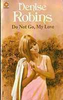 Do Not Go, My Love (Coronet Books)