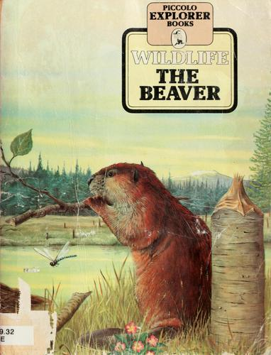 The Beaver (Piccolo Explorer Books) by Angela Sheehan, Graham Allen
