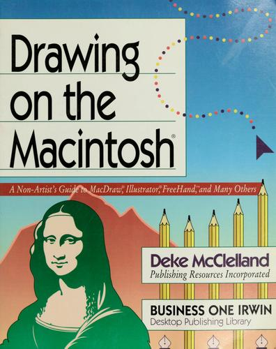 Drawing on the Macintosh by Deke McClelland